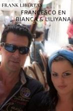 Frank Libertas , Francesco en Bianca & Liliyana Gadyka