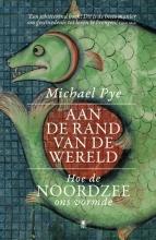 Michael  Pye Aan de rand van de wereld