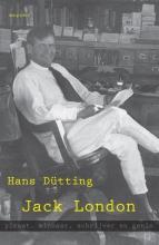 Hans  Dütting Jack London, piraat, minnaar, schrijver en genie