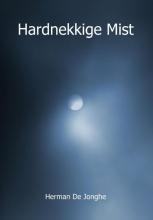 Herman de Jonghe , Hardnekkige Mist