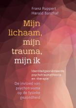 Harald Banzhaf Franz Ruppert, Mijn lichaam, mijn trauma, mijn ik