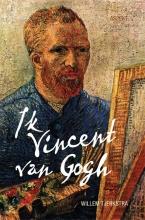 Willem Tjerkstra , Ik Vincent van Gogh