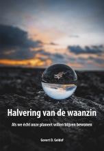 Govert D. Geldof , Halvering van de waanzin