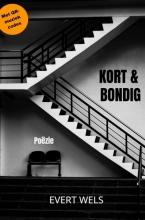Evert WELS , KORT & BONDIG