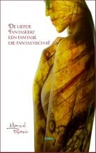 Marcel  Pisano De liefde fantaseert een fantasie die fantastisch is !