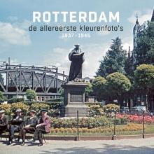 René Spork Joop de Jong, Rotterdam de allereerste kleurenfoto`s 1937-1945
