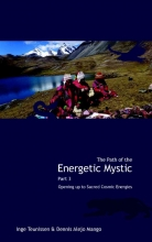 The path of the energetic mystic 3 Opening up to sacred cosmic energies