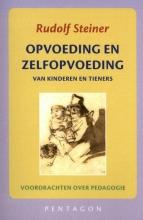 Rudolf Steiner , Opvoeding en zelfopvoeding
