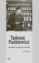 Rony R. Boonen , Tadeusz Panckiewicz apotheker in het getto van Krakau