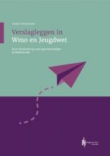 Gertjan Christiaanse , Verslagleggen in Wmo en Jeugdwet