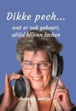 Anneke Schep , Dikke pech...