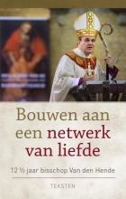 Hans van den Hende Bouwen aan een netwerk van liefde