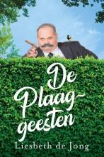 Liesbeth De Jong , De Plaaggeesten