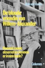 Rob van Vuure , De blonde vriendin van Willem-Alexander