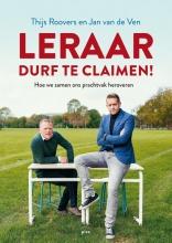 Jan van de Ven Thijs Roovers, Leraar, durf te claimen!