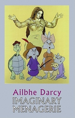 Ailbhe Darcy,Imaginary Menagerie