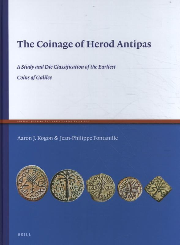 Aaron J. Kogon, Jean-Philippe Fontanille,The Coinage of Herod Antipas