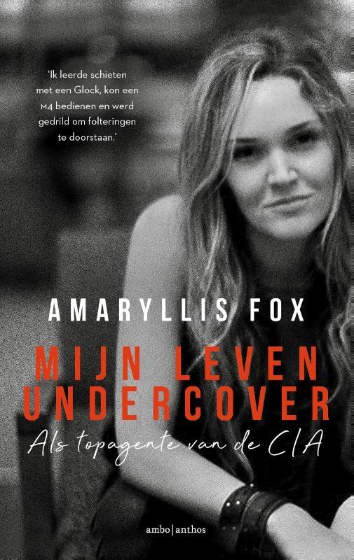 Amaryllis Fox,Mijn leven undercover