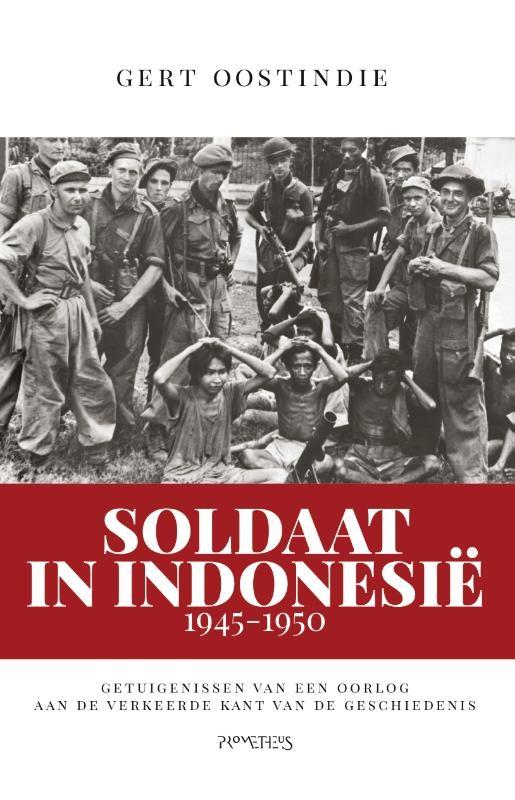 Gert Oostindie,Soldaat in Indonesië, 1945-1950