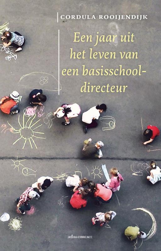 Cordula Rooijendijk,Een jaar uit het leven van een basisschooldirecteur