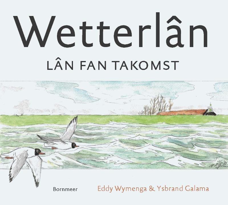 Eddy Wymenga, Ysbrand Galama,Wetterlân