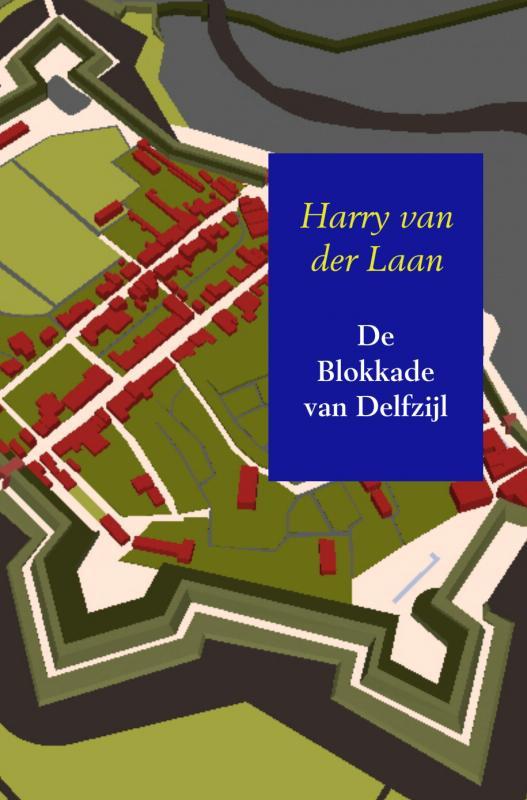 Harry van der Laan,De Blokkade van Delfzijl
