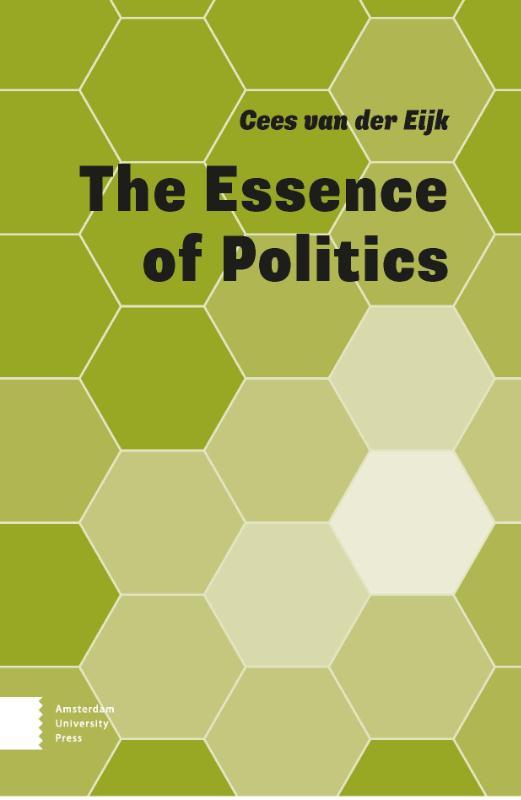 Cees van der Eijk,The Essence of Politics