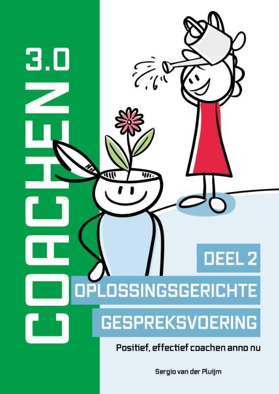 Sergio van der Pluijm,Coachen 3.0 Deel 2 Oplossingsgerichte gespreksvoering