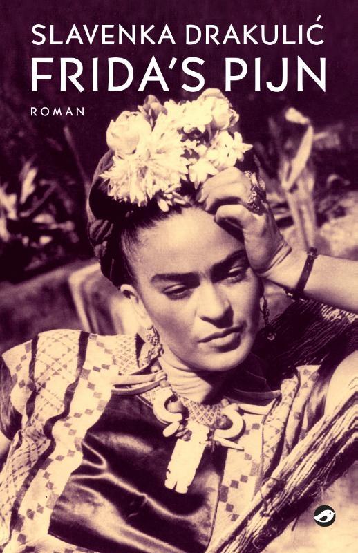 Slavenka Drakulic,Frida`s pijn