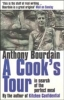 Bourdain, Anthony,A Cook's Tour