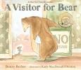Becker, Bonny,A Visitor for Bear