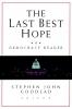Goodlad, Stephen John,The Last Best Hope