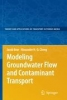 Bear, Jacob,Modeling Groundwater Flow and Contaminant Transport