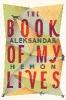 Hemon, Aleksandar,Book of My Lives
