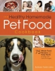Laino, Barbara,The Healthy Homemade Pet Food Cookbook
