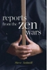 <b>Antinoff, Steve</b>,Reports from the Zen Wars