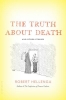 Hellenga, Robert,The Truth About Death