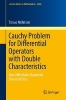 Nishitani, Tatsuo,Cauchy Problem for Differential Operators with Double Characteristics