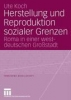 Koch, Ute,Die Herstellung und Reproduktion sozialer Grenzen