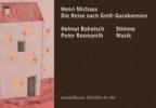 Michaux, Henri,Die Reise nach Groß-Garabannien