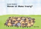 Wunderer, Susanne,Warum ist Mama traurig?