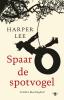 <b>Harper  Lee</b>,Spaar de spotvogel