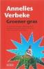 Annelies Verbeke,Groener gras
