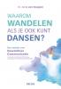 Anne van Stappen,Waarom wandelen als je ook kunt dansen?