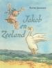 <b>Bertie  Janssen</b>,Jakob en Zeeland