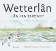 <b>Eddy Wymenga, Ysbrand Galama</b>,Wetterl?n