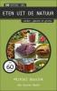 <b>Michiel  Bussink</b>,Ontdek snel : Eten uit de natuur