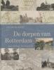 <b>Arie van der Schoor</b>,De dorpen van Rotterdam