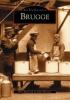 <b>C.  Weymeis, N.  Blontrock</b>,Archiefbeelden - Brugge