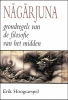 <b>E.  Hoogcarspel,   Nagarjuna</b>,Grondregels van de filosofie van het midden